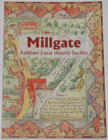 Millgate - Aylsham, A Study by the Local History Research Group, edited by Tom Mollard & Geoff Gale